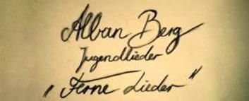 Alban Berg - Ferne Lieder