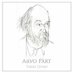 Arvo Part - Vater Unser