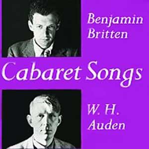 Benjamin Britten - Cabaret Songs