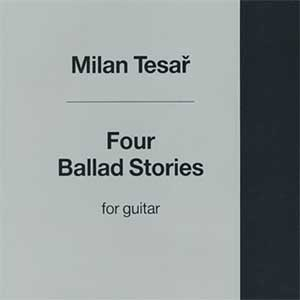 Tesar Milan - 4 Ballad Stories