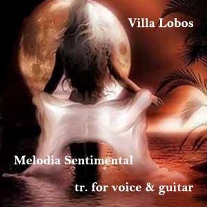 Villa Lobos - Melodia Sentimental (transcription for voice & guitar)