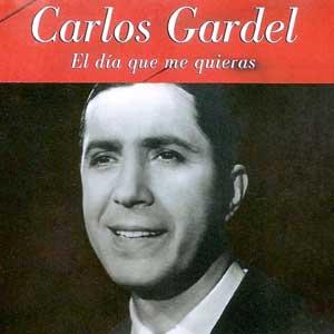 Gardel Carlos - El Dia Que Me Quieras
