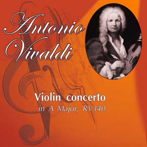 Vivaldi Antonio - Concerto in A Major RV340